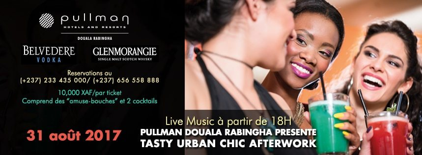 """Experience the Afterwork """"TASTY URBAN CHIC"""" organized by the PULLMAN DOUALA RABINGHA"""
